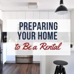 Preparing Home to be a Rental